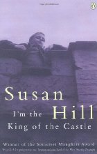 Hill, Susan - I'm the King of the Castle