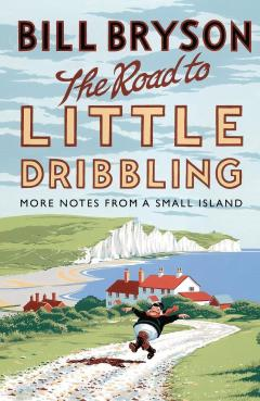 Bryson, Bill - Road to Little Dribbling, The