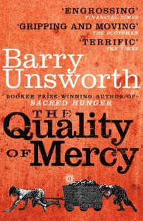Unsworth, Barry - The Quality of Mercy