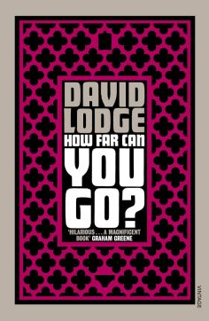 Lodge, David - How Far Can You Go